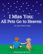 I Miss You All Pets Go To Heaven